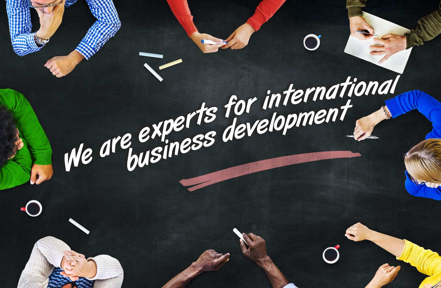 We are experts for international business development